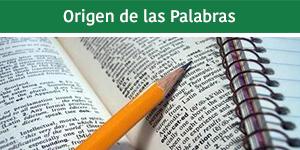 BOTON3 origen de las palabras deliciasprehispanicas.com