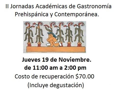 II Jornadas Académicas de Gastronomía Prehispánica y Contemporánea.