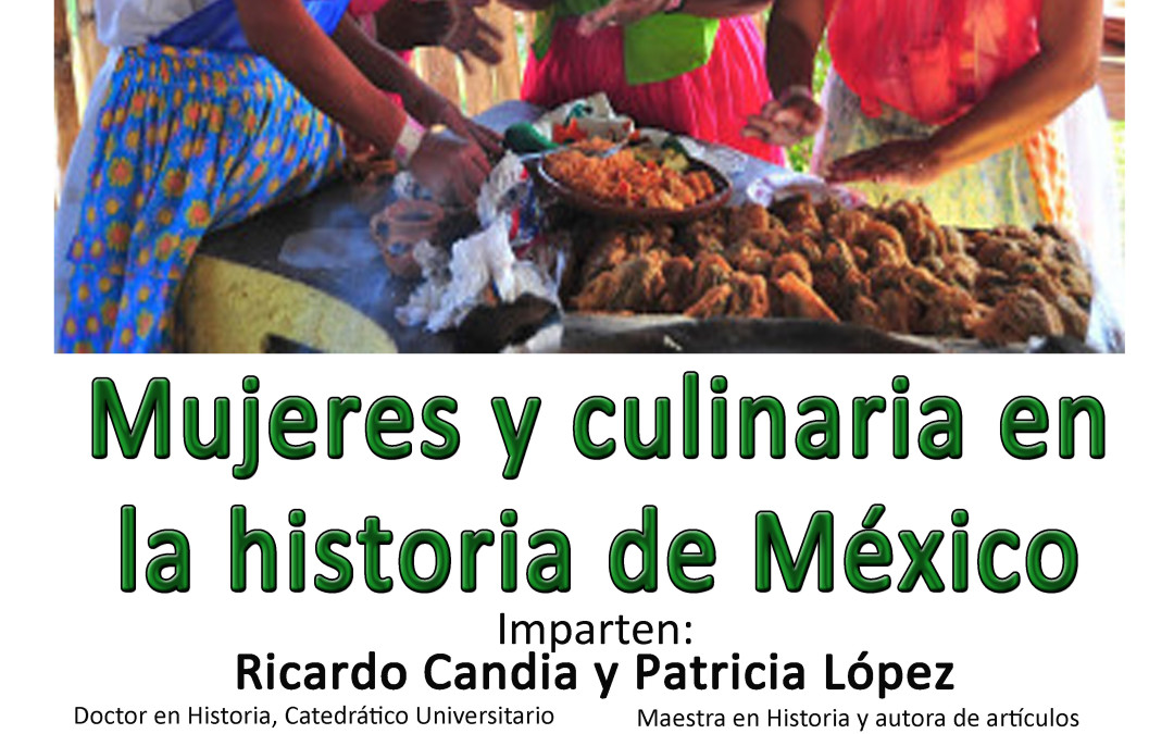"""DIPLOMADO """"Mujeres y culinaria en la Historia de México"""" UNAM."""
