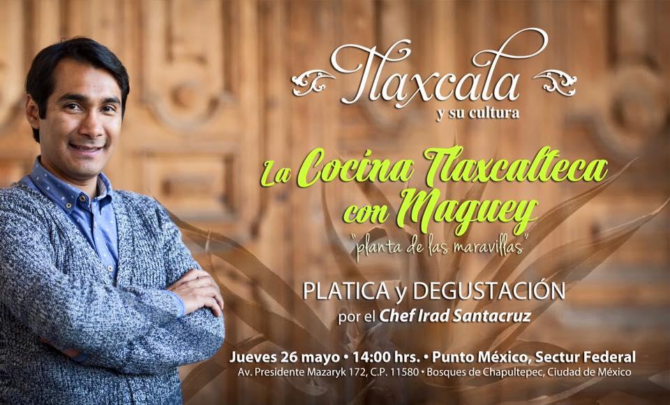 """La Cocina Tlaxcalteca con Maguey """"Planta de las Maravillas""""."""
