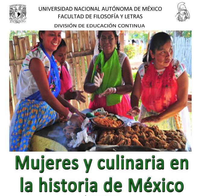 Avances de investigación sobre el papel de la mujer en la culinaria nacional, UNAM.