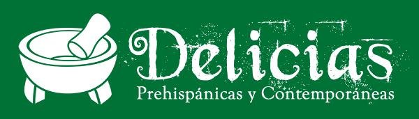 Delicias Prehispánicas y Contemporáneas.