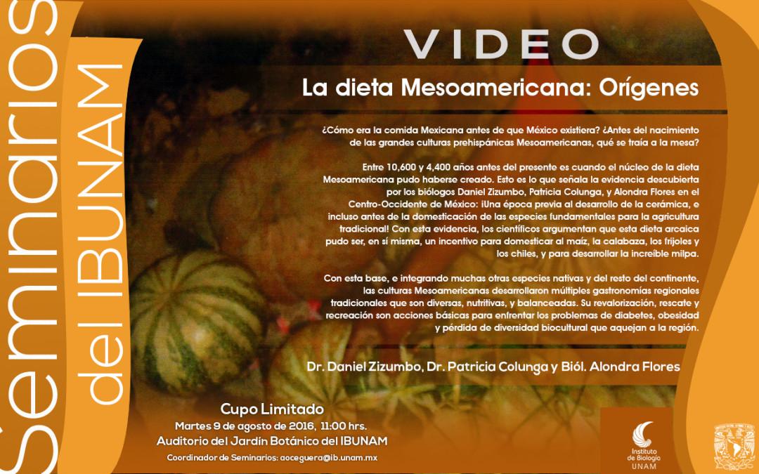 Los Origenes de la Dieta Mesoamericana / Seminarios del IBUNAM.