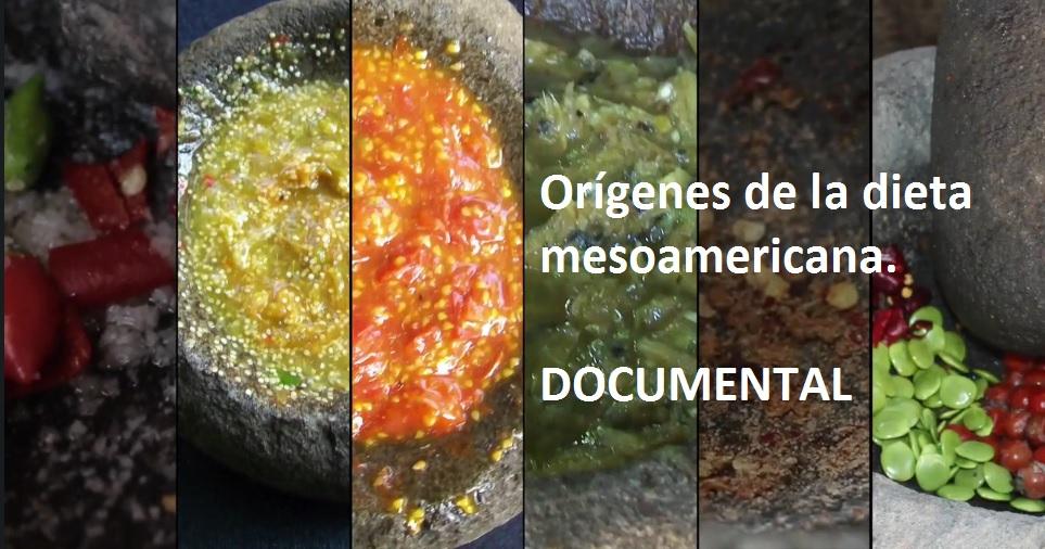 DOCUMENTAL ORIGENES DIETA MESOAMERICANA