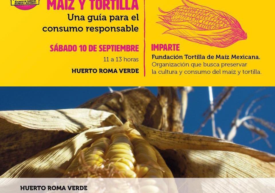 Maíz y Tortilla, guía para el consumo responsable. Más Maíz para el País
