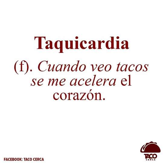 Descripción de Taquicardia… para un mexicano tragón. :D