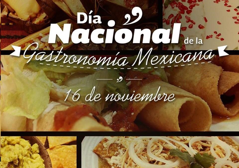 Se declara el 16 de Noviembre como Día Nacional de la Gastronomía Mexicana.  DOF.