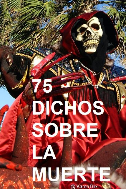 75 Dichos Populares en Alusión al Día de Muertos.