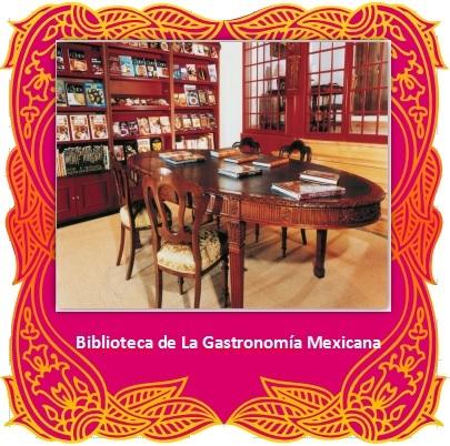 Conoce las Colecciones de la Biblioteca de La Gastronomía Mexicana.