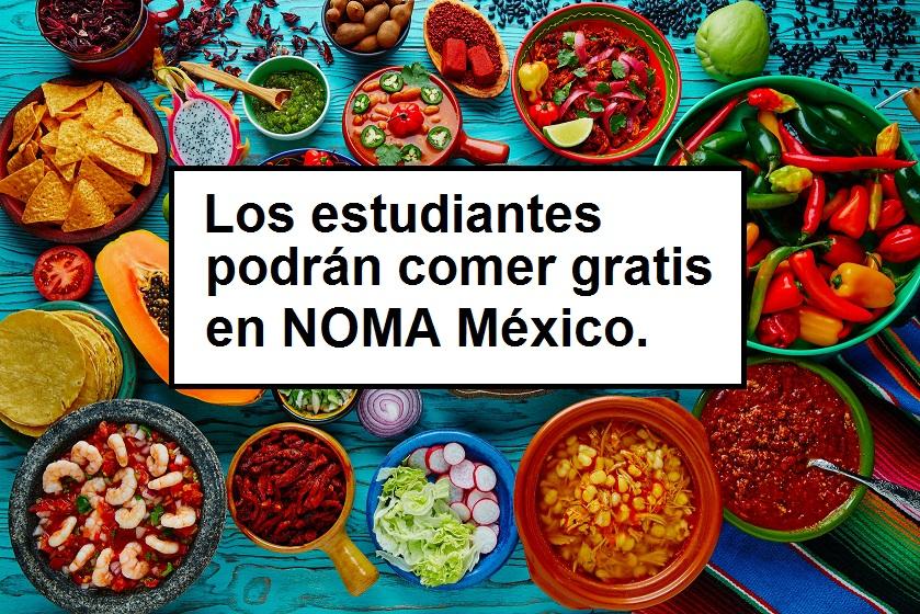 Si eres estudiante de gastronomía podrás comer en NOMA México, sin costo.