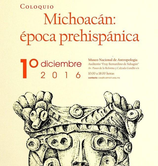 "Invitación al Coloquio ""Michoacán: época prehispánica"""
