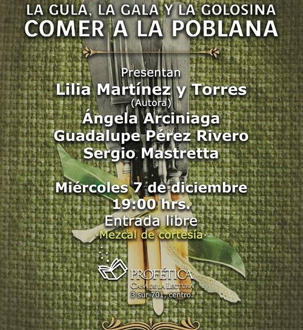 Presentarán el libro La Gula La Gala y la Golosina, Comer a la Poblana.
