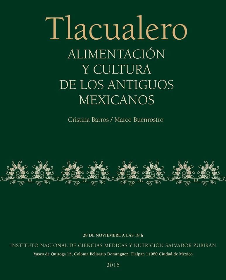 Se presentará el libro Tlacualero: alimentación y cultura de los antiguos mexicanos