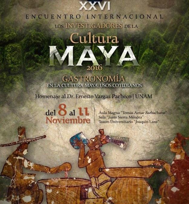 """""""Gastronomía en la cultura maya: usos cotidianos"""" – Encuentro de Investigdores sobre la cultura maya."""