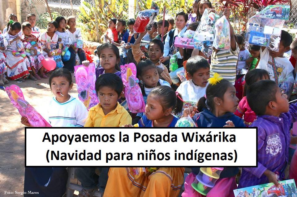 Apoyemos la Posada Wixárika;  Navidad para los niños indígenas de Nayarit y Jalisco.