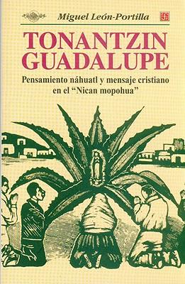 Tonantzin Guadalupe Miguel Leon Portilla