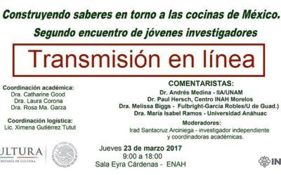 Transmisión en línea. Construyendo saberes entorno a las cocinas de México. 2do. Encuentro de jóvenes investigadores.