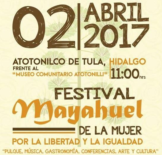 Festival Mayahuel de la Mujer por la libertad e igualdad / Cultura, gastronomía, tradiciones.
