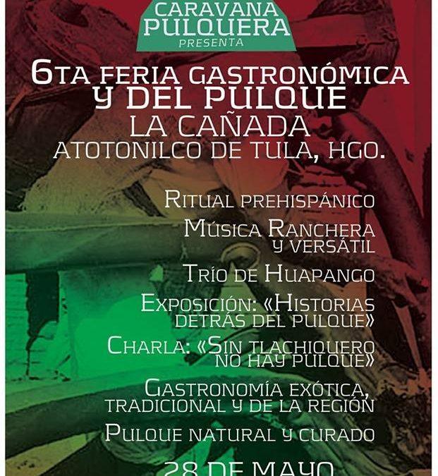 6ta. Feria Gastronómica y del Pulque, Atotonilco de Tula, Hgo.