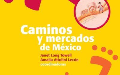 Libro en PDF – CAMINOS Y MERCADOS DE MÉXICO, Janet Long Towell y Amalia Attolini Lecón