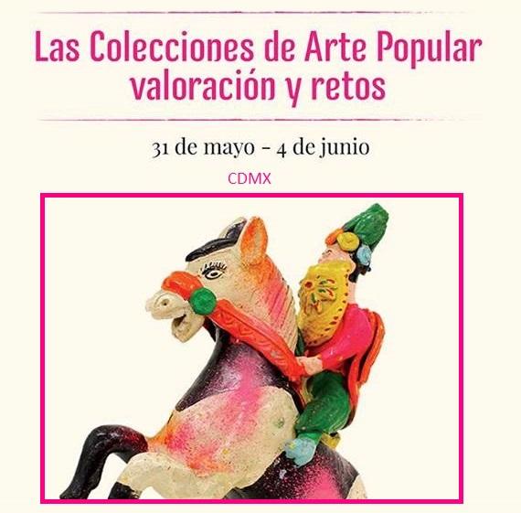 Encuentro de las Colecciones de Arte Popular: Valoración y Retos.