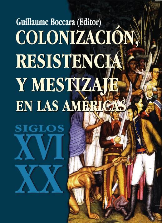 Descarga PDF «Colonización, resistencia y mestizaje en las Américas»