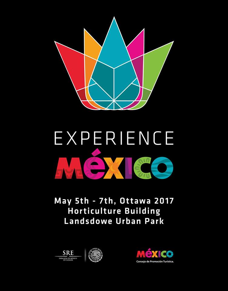 Vive la «Experiencia México» en Ottawa Canada,  5 al 7 de Mayo