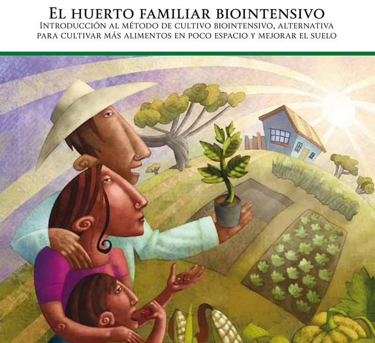 "Descarga y comparte el manual ""El huerto familiar biointensivo"" en PDF"
