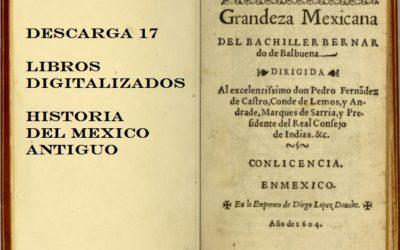 Descarga 17 libros digitalizados sobre la HISTORIA DEL MÉXICO ANTIGUO