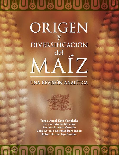 ORIGEN y DIVERSIFICACIÓN del MAÍZ – Libro Descargable en PDF.