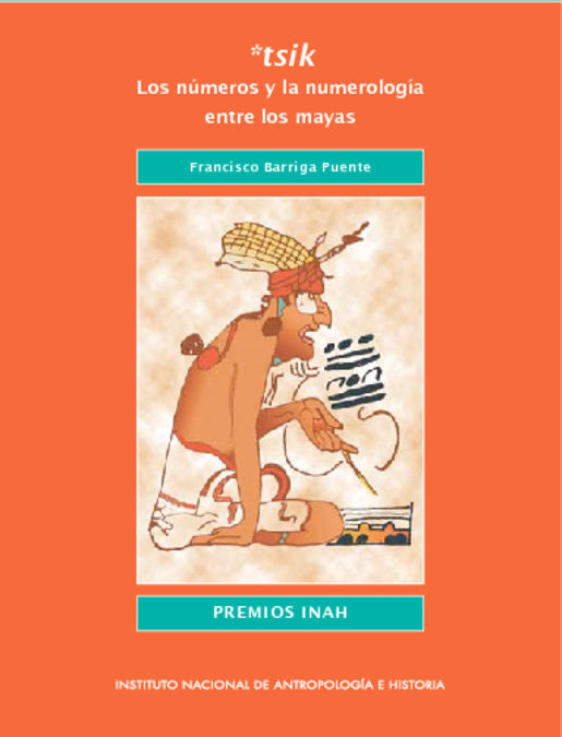 Libro Digital – Los números y la numerología entre los mayas. Premios INAH.