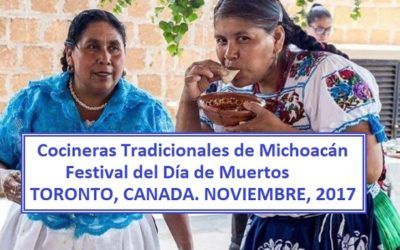 Cocineras Tradicionales de Michoacán viajarán a Toronto Canadá para la celebración del dia de Muertos.