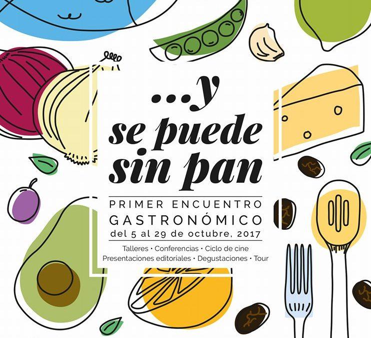 """No te pierdas el Primer encuentro gastronómico: """"…y se puede sin pan"""". Es en Octubre. Entrada libre."""