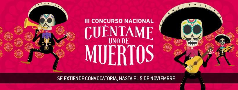 """3er. CONCURSO Nacional """"Cuéntame uno de muertos"""", Inspírate, y suelta la pluma."""