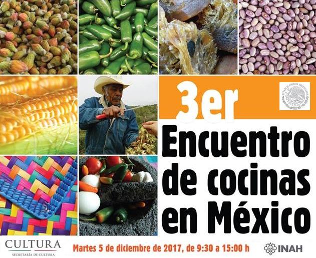 Invitación al 3er. Encuentro de Cocinas en México. Conferencias, muestra gastronómica, productos tradicionales. INAH