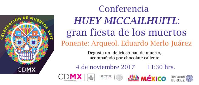 Conferencia Huey Miccailhuitl, degustando Pan de Muerto y Chocolate. Noviembre 04 / CDMX