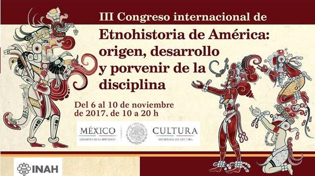 III Congreso Internacional de Etnohistoria de América: Origen y desarrollo y porvenir de la disciplina