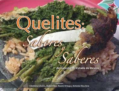 Ya esta publicado el «Recetario Quelites: Sabores y Saberes del sureste del Estado de México»