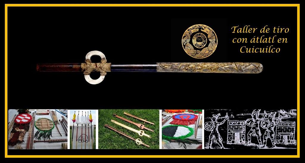 Taller práctico sobre el tiro con átlatl, poderosa arma ofensiva de la época prehispánica.