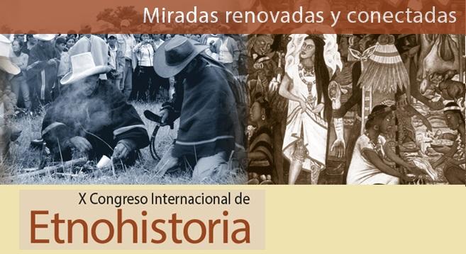 ¡SE BUSCAN PONENTES! para el X Congreso Internacional de Etnohistoria, Quito 2018
