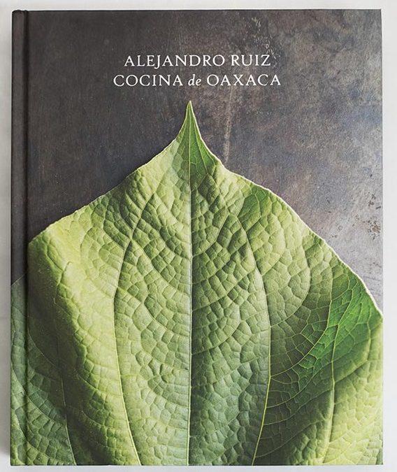 Preventa especial «Alejandro Ruiz: Cocina de Oaxaca» [Libro]