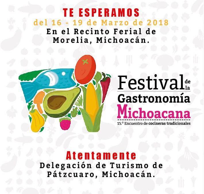 5to Festival de la Gastronomía Michoacana, Morelia 16 al 19 de Marzo