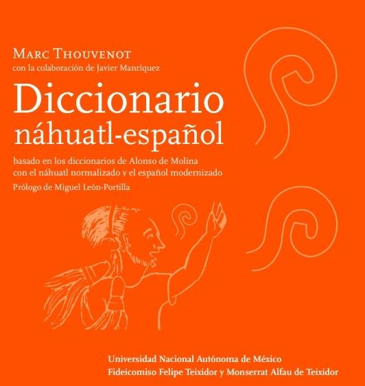 Diccionario Digital Náhuatl-Español / Marc Thouvenot.