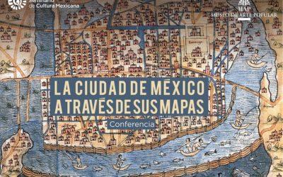 """""""La Ciudad de México a través de sus mapas"""" Conferencia. Septiembre 2018"""