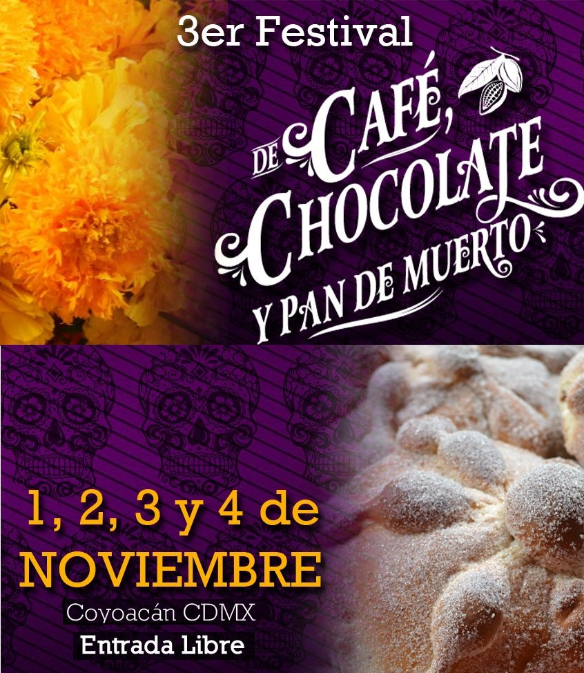 Festival del café, chocolate, bebidas artesanales y pan de muerto @ Coyoacán.
