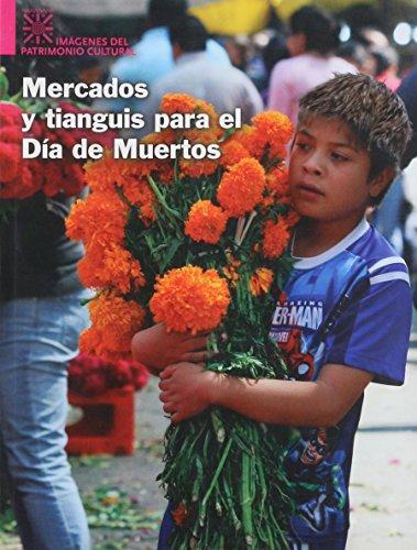«Mercados y tianguis para el día de muertos». Adquiere el libro aquí.