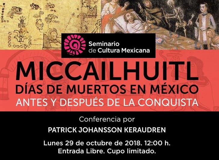 Conferencia MICCAILHUITL Días de Muertos en México. Lunes 29 de Octubre.