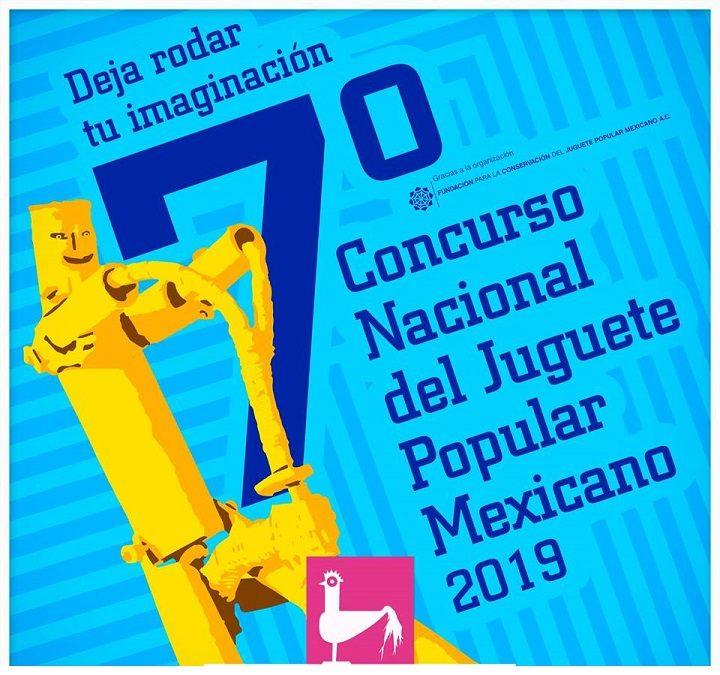 CONVOCATORIA para ARTESANOS: 7º Concurso Nacional del Juguete Popular Mexicano 2019.