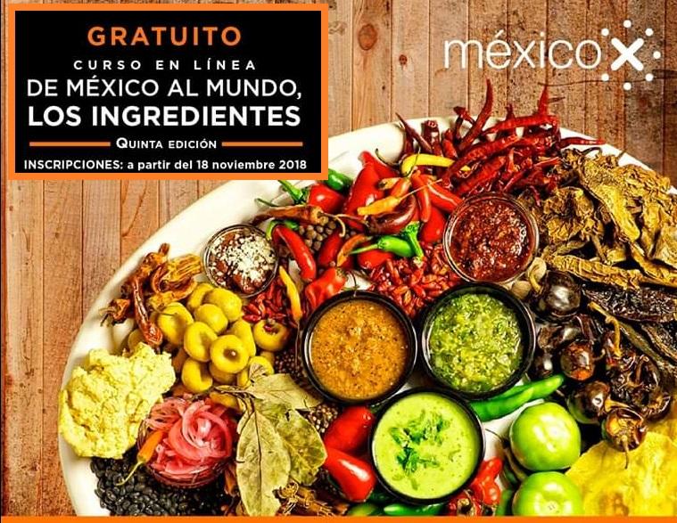 GRATUITO #CursoEnLínea, donde conocerás los ingredientes de México para el mundo.
