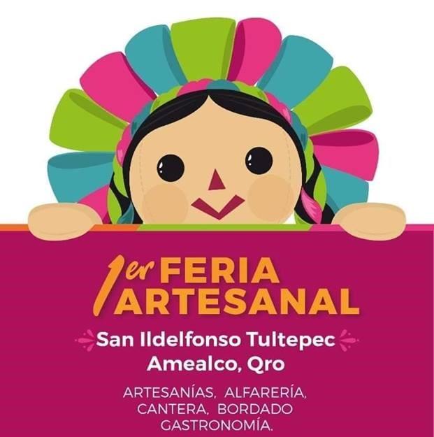 Acompáñanos a la 1a. Feria Artesanal San Ildefonso Tultepec, Qro.